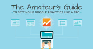 The Amateur's Guide to Setting Up Google Analytics and Filters Like a Pro by Tyler Jacobson, Philosophy Communication