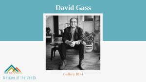 February AYP Member of the Month: David Gass, Gallery 1874