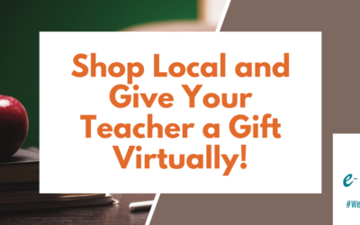 Shop Local and Give Your Teacher a Gift Virtually!