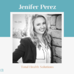 May AYP Member of the Month: Jenifer Perez, Total Health Solutions