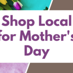 Shop Local for Mother's Day