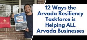 12 Ways the Arvada Resiliency Taskforce is Helping ALL Arvada Businesses