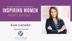 Inspiring Women Member Spotlight: Kim Gieseler, CFP, RICP, Valorem Financial