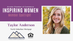 Inspiring Women Member Spotlight: Taylor Anderson, North Suburban Mortgage