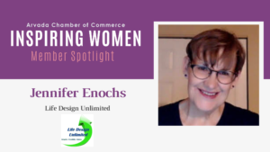 Inspiring Women Member Spotlight: Jennifer Enochs, Life Design Unlimited