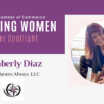 Inspiring Women Member Spotlight: Kimberly Diaz, Care Matters Always, LLC