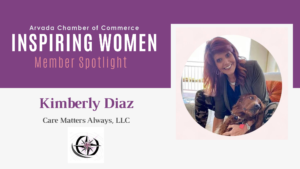 Inspiring Women Member Spotlight: Kimberly Diaz, Care Matters Always, LLC