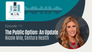 WIN Podcast Episode 11: The Public Option: An Update, with Nicole Milo, Centura Health
